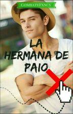La Hermana De Paio (Nacho Nayar Y Tu)  by CombateFxncy