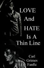 Love And Hates Is A Thin Line (#Watty'sAwards2016) by camoAnime