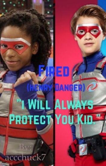 Fired  (Henry danger) {NOT EDITED!}