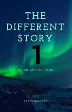 The different story (temp. 1: El origen de todo) by ZABINBRIDGER