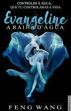 Evangeline - A Rainha D'água. [Em Processo De Finalização] by Feng_Wang