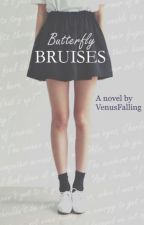 Butterfly Bruises by VenusFalling