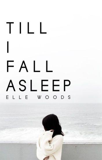 Till I Fall Asleep ✓