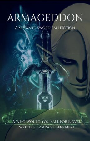 Armageddon: Skyward Sword (Reader) by Aranel-en-aino
