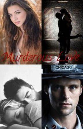 Murderous Love (Chicago Fire) by 1774Hemmings