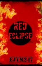 Red Eclipse  by EJTM247
