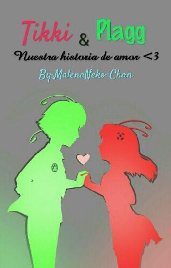 Tikki Y Plagg : Nuestra Historia De Amor ♡♡♡