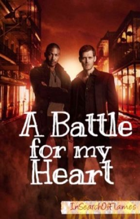 A Battle For My Heart (Klaus Mikaelson Love Story) by InSearchOfFlames
