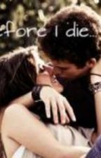 Before I die (Harry Styles Fan fiction) by Kayleighh_xx