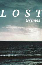 Lost --》Grimes by Chandlerriggsismine6