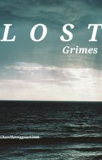 Lost --》Grimes by Chandlerriggsismine6