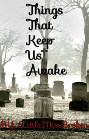Things That Keep Us Awake by 6LittleMissBroken6