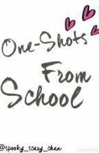 One-shots From School  by spooky_scary_angel