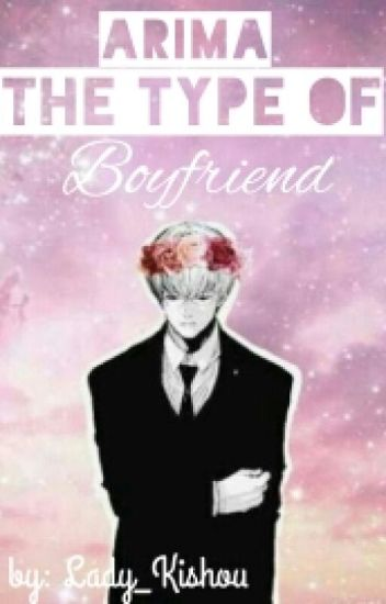 Arima The Type Of Boyfriend ©