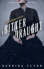 A Bitter Draught (Ravenwood Mysteries #2) by SabrinaFlynn
