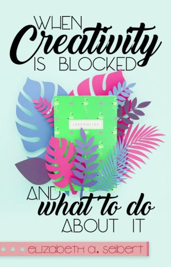 When Creativity is Blocked