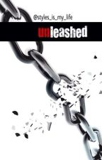 Unleashed by styles_is_my_life