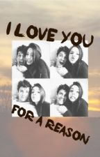 I love you for a reason  by dess1018