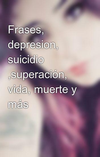 Frases Depresion Suicidio Superación Vida Muerte Y Más