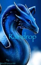 Raindrop by WindDancer1118