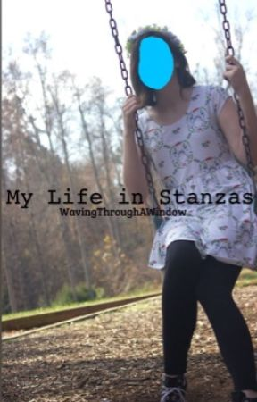 Life In Stanzas by WavingThroughAWindow