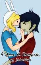 I Love A Vampire (A Fiolee Story) by Fiolee4lyfe