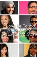 Love Be Found (Mindless Behavior Love Story) by L_A_E_MB_Storiez