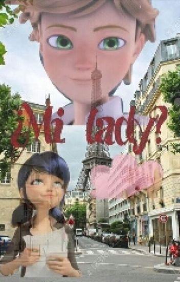 ¿My Lady? (Adrienette/marichat)