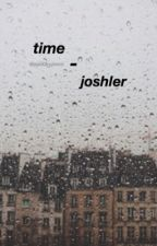 time - joshler by sp00kyjimm