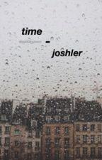 time - joshler by sp00kyjimm