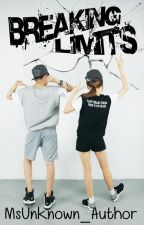 Breaking Limits | Hiatus by MsUnknown_Author