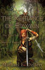 The Romance of Eowain by mdellert1172