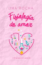 Fisiologia do Amor by RochaLP