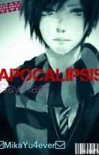 Apocalipsis [Gay/Yaoi]  by MikaYu4ever