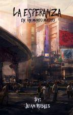 La  esperanza en un mundo muerto by JuanJRobles