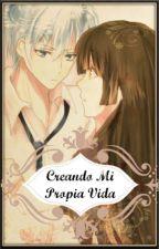 Creando Mi Propia Vida [PAUSADA] by KiraTsukuyobii