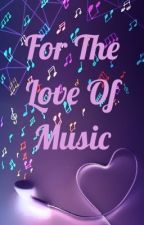 For The Love Of Music! by MARQ9898