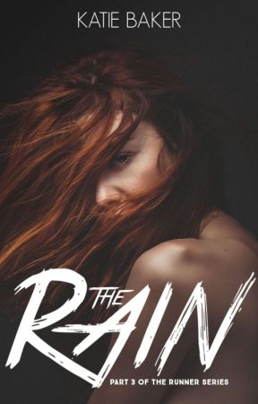 The Rain (Part III of the Runner Series) by so1tgoes