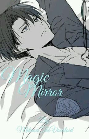 Magic Mirror (Rivamika) by MikasaTheVocaloid