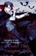 Under the Vampires' Rule (Levi x Eren) by EreriForever839