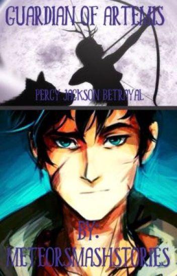 Guardian Of Artemis-Percy Jackson Betrayal || #Wattys2016