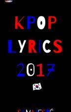 KPOP LYRICS 2017 by theGOYAlover