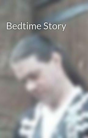 Bedtime Story by NiallTeasdale