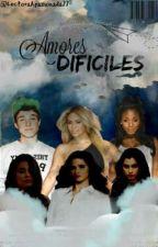 Amores Dificiles by LectoraApasionada77