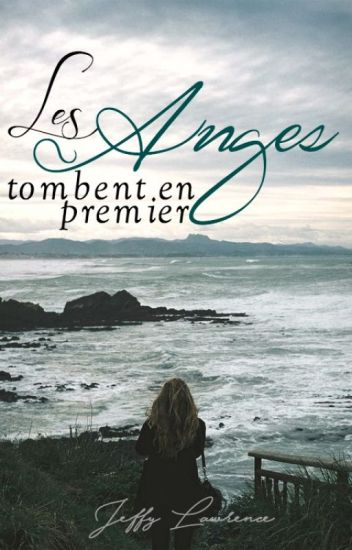 Les Anges tombent en premier {correction à venir}
