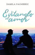 Evitando el Amor by DanielaLu19