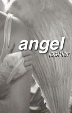 angel / / joshler by ardenthema