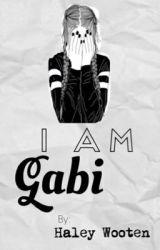 I Am Gabi by xO2LBabyx