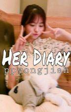 Her DIARY [√] by ppyongjiah