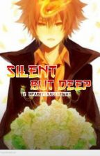 Silent but deep ~KHR fanfiction~ by InfaroyyaAlKarimah